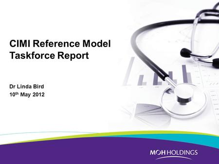 CIMI Reference Model Taskforce Report Dr Linda Bird 10 th May 2012.