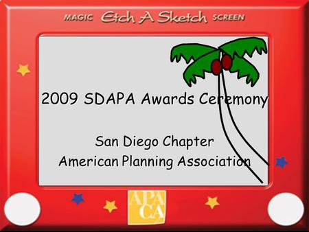 2009 SDAPA Awards Ceremony San Diego Chapter American Planning Association.