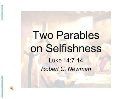 Two Parables on Selfishness