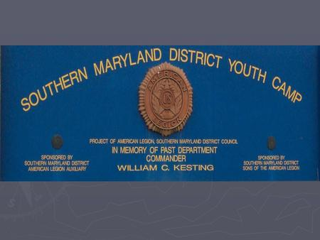 Introduction The American Legion Southern Maryland Youth Camp,