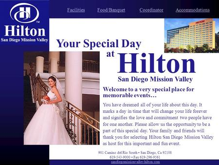 Location Accommodations Meetings Amenities Your Special Day at Hilton San Diego Mission Valley Welcome to a very special place for memorable events… You.