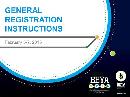 GENERAL REGISTRATION INSTRUCTIONS February 5-7, 2015.