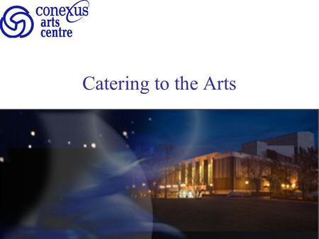 Catering to the Arts. Let us create a memorable event for you.