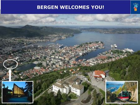 BERGEN WELCOMES YOU!. International Federation of Hard of Hearing People World Congress 2012 June, 25.-28. in Bergen, Norway An experience you will remember.