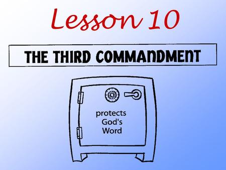 Lesson 10. How does God want us to honor his Word?