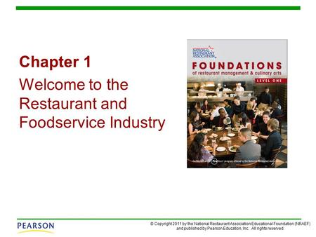 Chapter 1 Welcome to the Restaurant and Foodservice Industry.