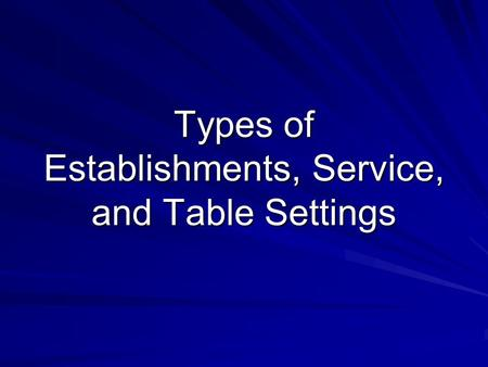 Types of Establishments, Service, and Table Settings.