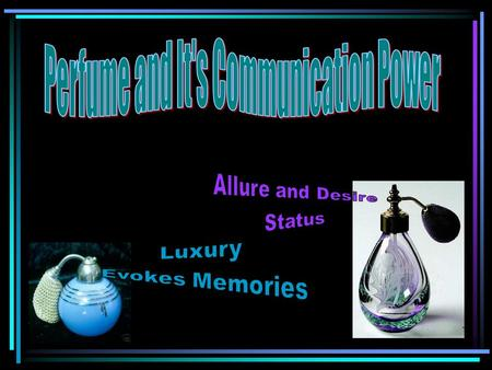 "Perfume Defined The word perfume comes from the Latin per fumum, which means ""through smoke"""