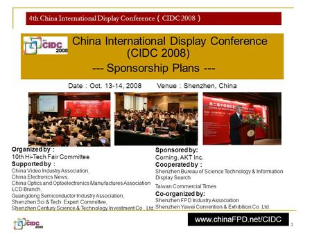 1 4th China International Display Conference ( CIDC 2008 ) China International Display Conference (CIDC 2008) --- Sponsorship Plans --- Sponsored by: Corning,