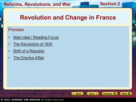 Reforms, Revolutions, and War Section 2 Preview Main Idea / Reading Focus The Revolution of 1830 Birth of a Republic The Dreyfus Affair Revolution and.