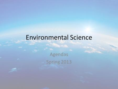 Environmental Science Agendas Spring 2013. To Get Textbook On-Line Go to my.hrw.com Login: allper_stude – Fill in the _ with your period number – Example: