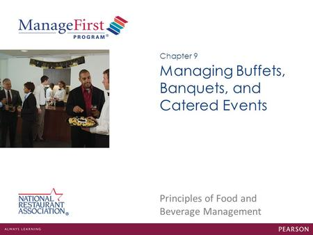 Principles of Food and Beverage Management Managing Buffets, Banquets, and Catered Events Chapter 9.