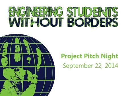 Project Pitch Night September 22, 2014. Garden Party! Monday Sept. 29 5pm – Garden IX Attend ESWB Schedule 10 Year Anniversary Banquet Friday Oct. 3 5pm.