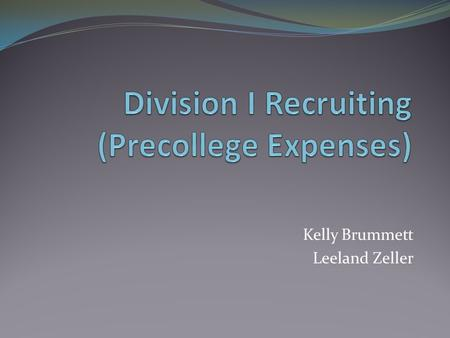 Kelly Brummett Leeland Zeller. Agenda Review of Legislation Analysis for Precollege Expenses Case Studies: Athletics department. Coach. Men's basketball.