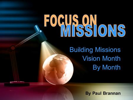 Building Missions Vision Month By Month By Paul Brannan.