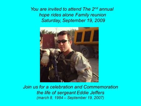 You are invited to attend The 2 nd annual hope rides alone Family reunion Saturday, September 19, 2009 Join us for a celebration and Commemoration the.