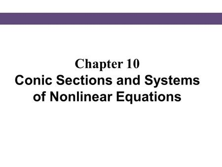 Chapter 10 Conic Sections and Systems of Nonlinear Equations