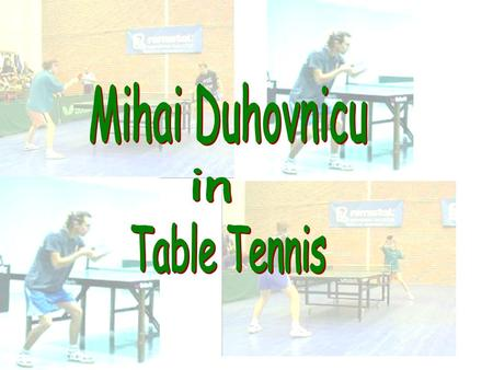 About me Results &Awards Coaching Date and Place of birth: 18 December 1980, Bucharest Weight: 55 kg Height: 1,68 m Year of starting table tennis: