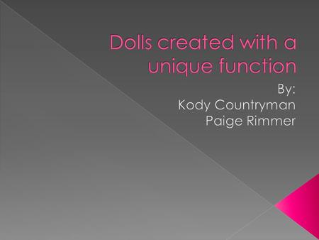 The dolls were created in 1770 by Pierre Jaquet-Dorz and Henri-Louis Jaquet- Dorz. They started making the dolls for European royalty. They were known.