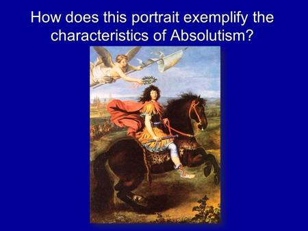 How does this portrait exemplify the characteristics of Absolutism?