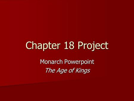 Monarch Powerpoint The Age of Kings