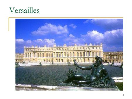 1 Versailles. 2 Outline Introduction Part I. Louis XIV, the Sun King Part II. Versailles, center of power Part III. The Hall of mirrors Conclusion References.