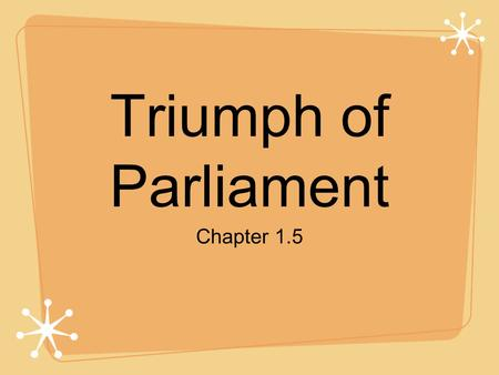Triumph of Parliament Chapter 1.5.
