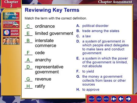 Reviewing Key Terms ___ ordinance C ___ limited government E