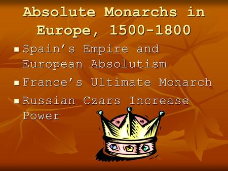 Absolute Monarchs in Europe,