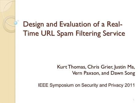 Design and Evaluation of a Real-Time URL Spam Filtering Service