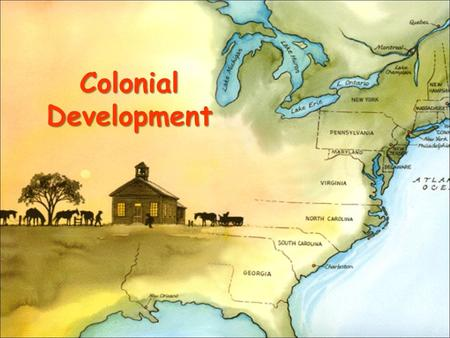 Colonial Development. INFLUENCES FROM ENGLAND'S EARLY GOVERNMENT.