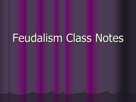 Feudalism Class Notes. Monarch The king or queen of the land. The king or queen of the land. They take power through inheritance (from parent's death).