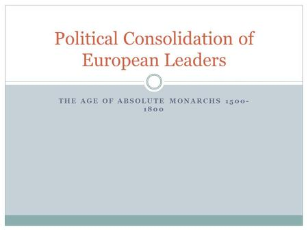 Political Consolidation of European Leaders