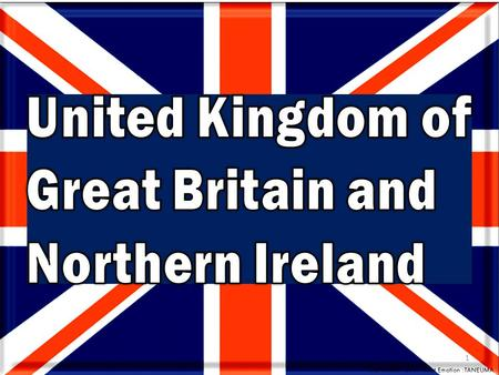 1. You will… – Differentiate between England, Great Britain, and the United Kingdom – Explain the structure & function of the British Government 2.