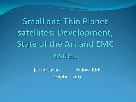Jacob Gavan Fellow IEEE October 2013. Introduction In the Beginning <strong>of</strong> the 17 th Century KEPLER discovered the existence <strong>of</strong> <strong>Natural</strong> <strong>Satellites</strong> <strong>and</strong> their.