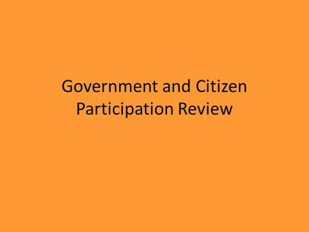 Government and Citizen Participation Review