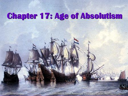 Chapter 17: Age of Absolutism Chapter 17: Age of Absolutism