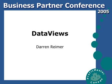 DataViews Darren Reimer. What is DataViews? 1.A customizable tool to view your data. 2.A graphing application that provides static charts or a visual.