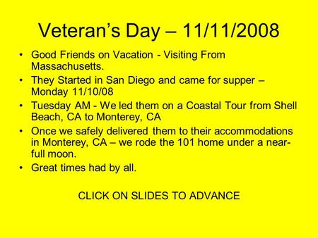 Veteran's Day – 11/11/2008 Good Friends on Vacation - Visiting From Massachusetts. They Started in San Diego and came for supper – Monday 11/10/08 Tuesday.