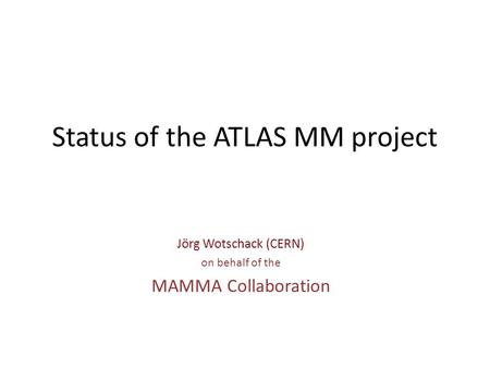 Status of the ATLAS MM project