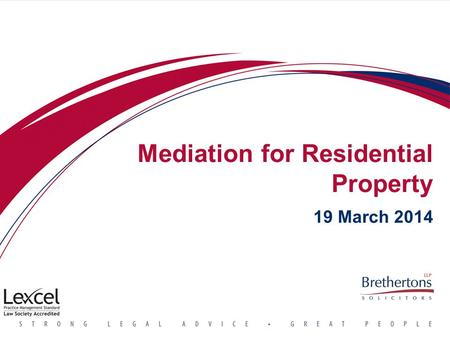 Mediation for Residential Property 19 March 2014.
