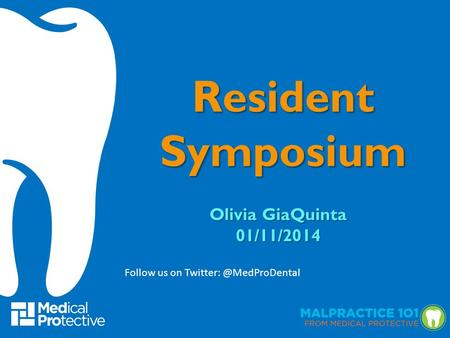 Olivia GiaQuinta 01/11/2014 Resident Symposium Follow us on