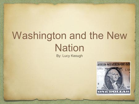 Washington and the New Nation By: Lucy Keough. Who created the first cabinet and why were these departments created? Who were some of the notable Americans.