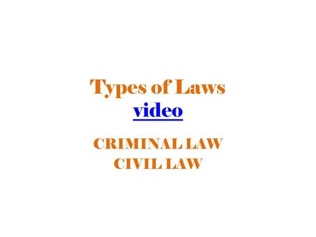 Types of Laws video video CRIMINAL LAW CIVIL LAW.