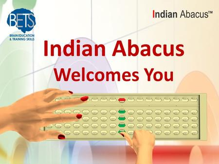 "Indian Abacus Welcomes You. ""Customer - First & Always"""