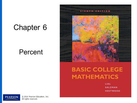 Chapter 6 Percent © 2010 Pearson Education, Inc. All rights reserved.