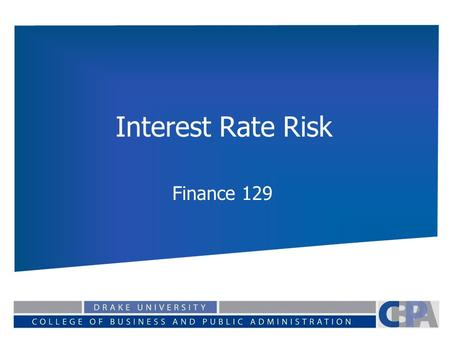 Interest Rate Risk Finance 129. Review of Key Factors Impacting Interest Rate Volatility Federal Reserve and Monetary Policy Discount Window Reserve Requirements.