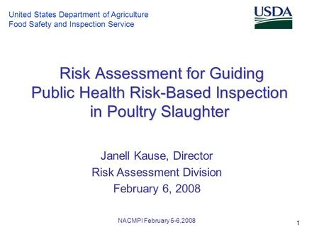 United States Department of Agriculture Food Safety and Inspection Service 1 Risk Assessment for Guiding Public Health Risk-Based Inspection in Poultry.