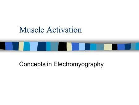 Muscle Activation Concepts in Electromyography. EMG n The recording of muscle action potentials (MAPs) n Recorded with surface electrodes as the MAPs.