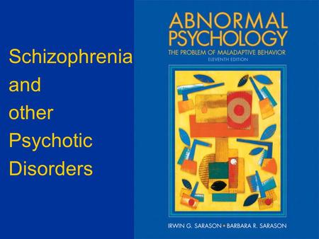 Schizophrenia and other Psychotic Disorders. Psychotic Disorders  Symptoms  Alternations in perceptions, thoughts, or consciousness (delusions and hallucination)